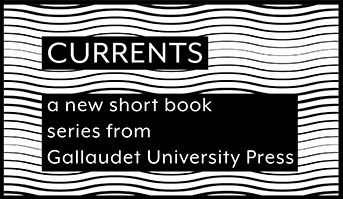 "Logo for ""CURRENTS: a new short book series by Gallaudet University Press"" at http://gupress.gallaudet.edu/currents.html"