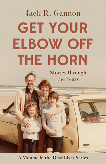 Get Your Elbow Off the Horn; Subtitle-Stories through the Years; Author-Jack R. Gannon